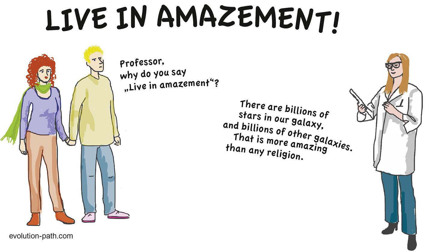 Evolution path, Live in amazement